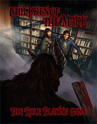 Children of the Mark: The Role Playing Game Michael W. Garza