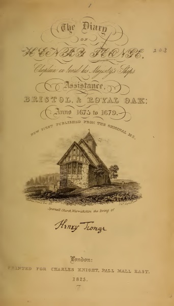 The Diary of Henry Teonge, Chaplain on Board His Majestys Ships Assistance, Bristol, and Royal Oak, Anno 1675 to 1679  by  Henry Teonge