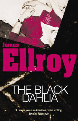 The Black Dahlia(L.A. Quartet, #1) James Ellroy