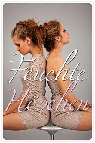 [Sammelband] Feuchte Höschen  by  Sina Schwartz