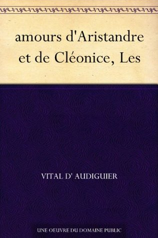 amours dAristandre et de Cléonice, Les  by  Vital dAudiguier