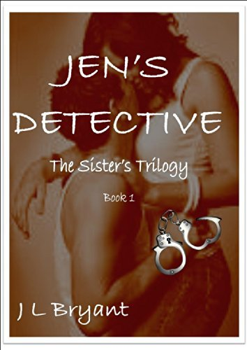 Jens Detective (The Sisters Trilogy Book 1)  by  J L Bryant