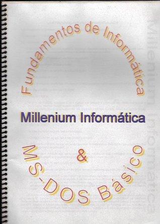 Millenium Informátida - Fundamentos de Informática e MS-DOS Básico Italo Santos Serrano