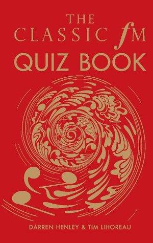 The Classic FM Quiz Book  by  Darren Henley