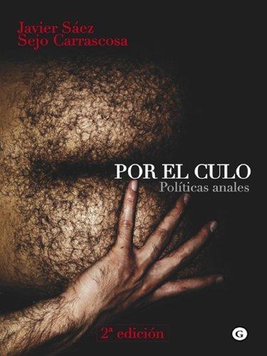 Por el culo - Políticas anales - 2ª edición Javier Sáez