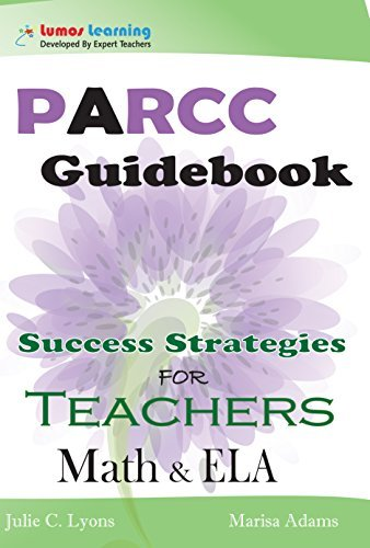 PARCC Guidebook: Success Strategies for Teachers: Professional Development  by  Julie C. Lyons