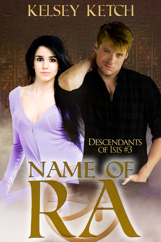 Name of Ra (Descendants of Isis #3)  by  Kelsey Ketch