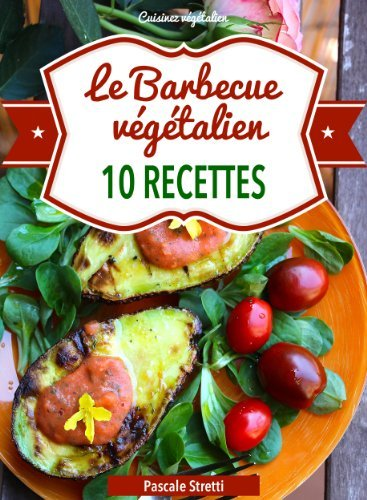Le Barbecue végétalien (Cuisinez végétalien t. 6)  by  Pascale Stretti