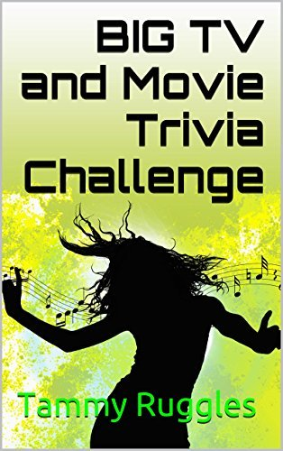 Big TV and Movie Trivia Challenge Tammy Ruggles