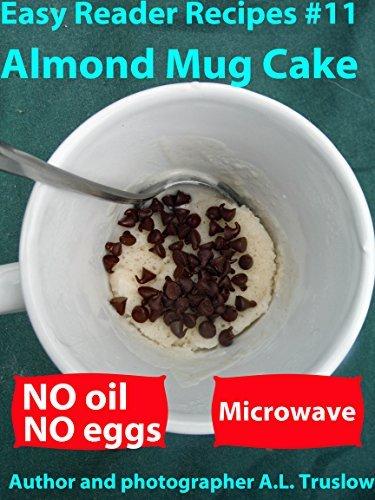 Almond Mug Cake (Easy Reader Recipes Book 11) A.L. Truslow