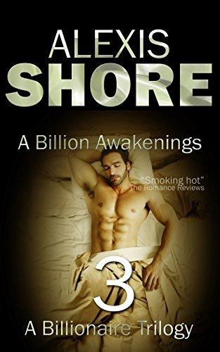 A Billion Awakenings (A Billionaire Trilogy Book 3)  by  Alexis Shore
