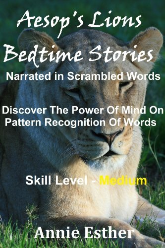 Aesops Lions: Bedtime Stories (Narrated in Scrambled Words) Skill Level - Medium  by  Aesop