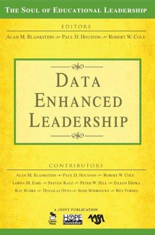 Data-Enhanced Leadership (The Soul of Educational Leadership Series) Alan M. Blankstein