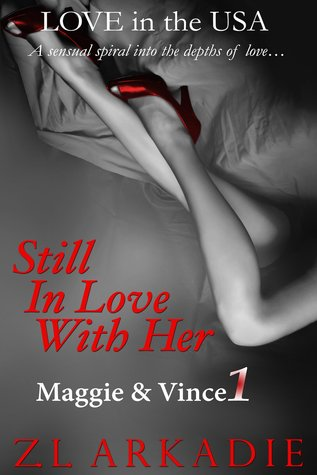 Still In Love With Her (Maggie & Vince, #1)  by  Z.L. Arkadie