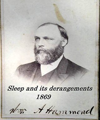 Sleep and its derangements William Alexander Hammond