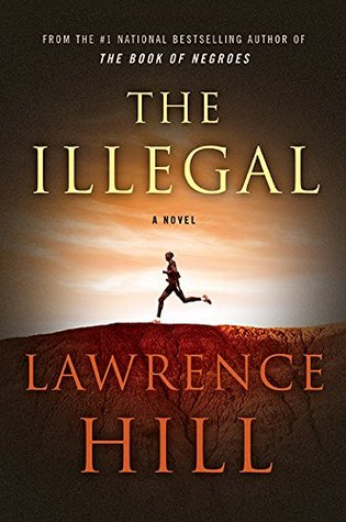 The Illegal  by  Lawrence Hill