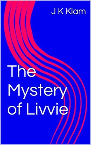The Mystery of Livvie J K Klam
