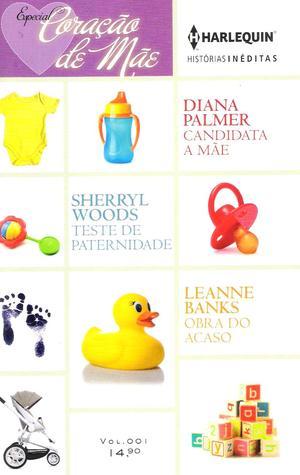 Candidata A Mãe, Teste De Paternidade & Obra Do Acaso Diana Palmer