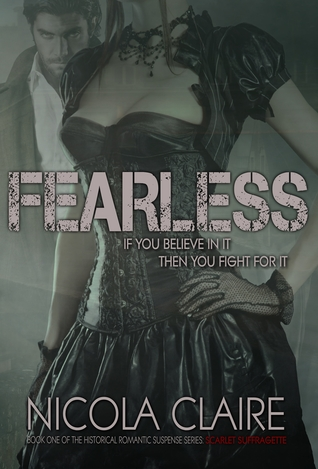 Fearless (Scarlet Suffragette, #1)  by  Nicola Claire
