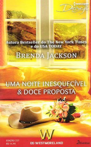 Uma Noite Inesquecível & Doce Proposta (Os Westmorelands, #20, #21)  by  Brenda Jackson