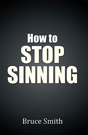 How to Stop Sinning Bruce Smith