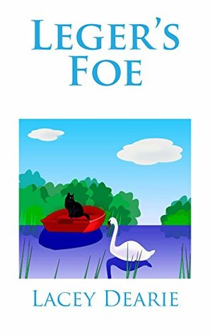 Legers Foe (The Leger Hotel Mysteries Series Book 4) Lacey Dearie