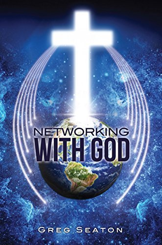 Networking With God  by  Greg Seaton