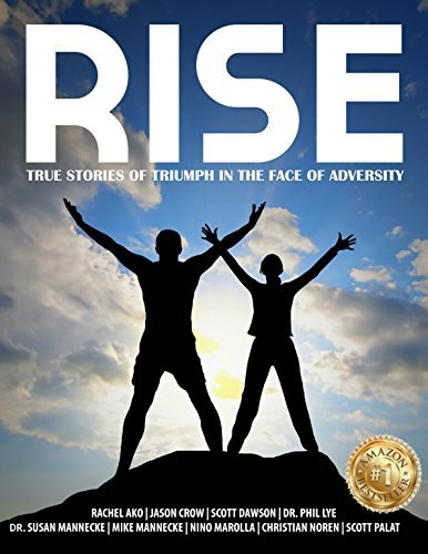Rise: True Stories of Triumph in The Face of Adversity Scott Dawson