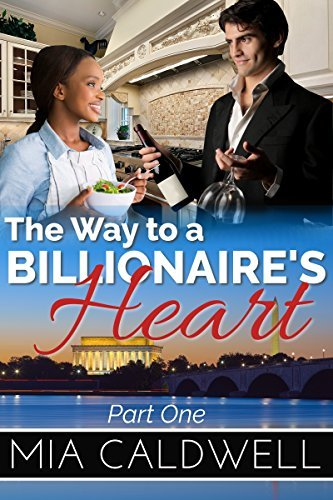 The Way to a Billionaires Heart: Part One: BWWM Interracial Romance Mia Caldwell