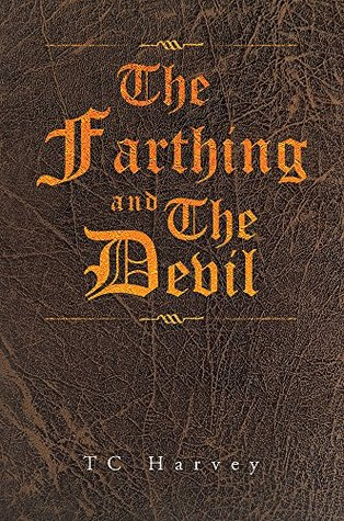 The Farthing and The Devil  by  T.C. Harvey