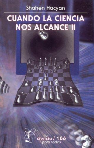 Cuando la ciencia nos alcance, II (Seccion de Obras de Ciencia y Tecnologia)  by  Shahen Hacyan