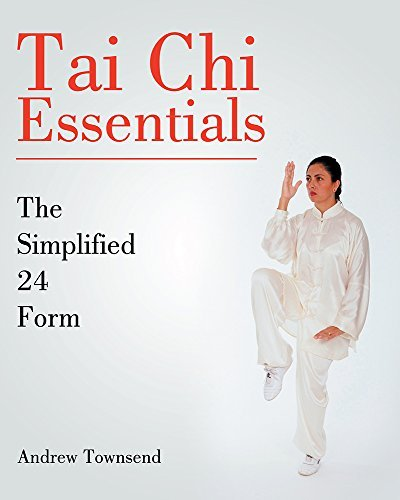 Tai Chi Essentials: The Simplified 24 Form Andrew Townsend