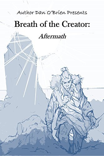 Breath of the Creator: Aftermath (2 of 20): A Fallen Chronicles Book  by  Dan  OBrien
