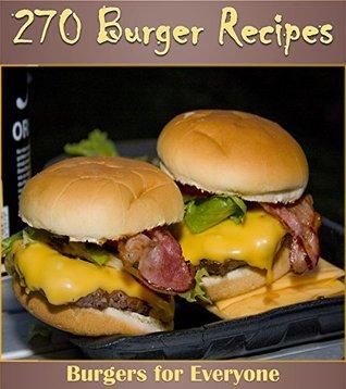 The Big Burger Cookbook: 270 Delicious Burger Recipes (burger cookbook, burger recipes, homemade burgers, burger recipe book) Amy Murphy