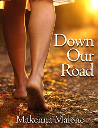 Down Our Road Makenna Malone