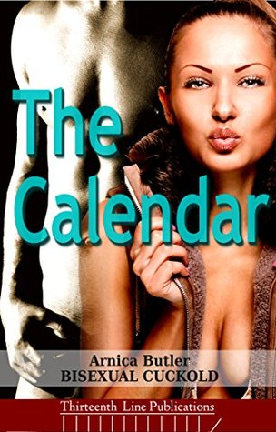 The Calendar:  by  Arnica Butler