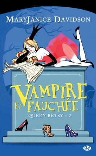 Vampire et Fauchée: Queen Betsy, T2  by  MaryJanice Davidson