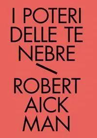 I poteri delle tenebre. Tutti i racconti fantastici. Vol 2  by  Robert Aickman