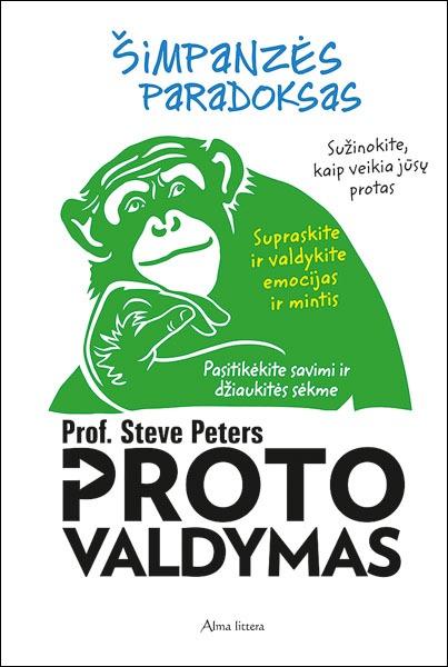 Proto valdymas arba Šimpanzės paradoksas  by  Steve Peters
