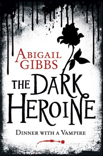 Dinner with a Vampire (Dark Heroine #1)  by  Abigail Gibbs