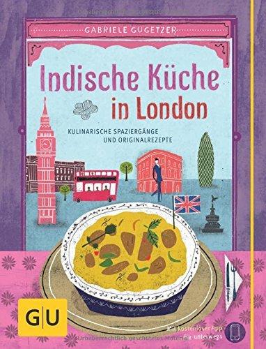 Indische Küche in London  by  Gabriele Gugetzer