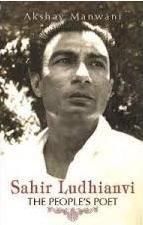 Sahir Ludhianvi : The Peoples Poet  by  Akshay Manwani