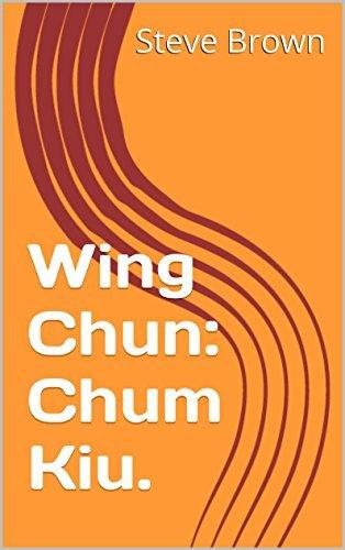 Wing Chun: Chum Kiu. (Wing Chun. Book 2)  by  Steve Brown