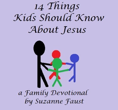 14 Things Kids Should Know About Jesus  by  Suzanne Faust