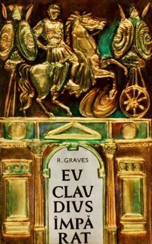 Eu, Claudius, Imparat (Claudius, #1)  by  Robert Graves