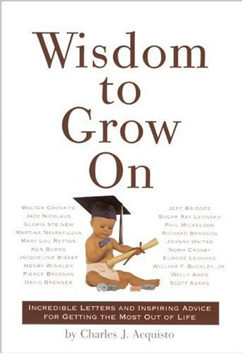 Wisdom to Grow On  by  Chuck Acquisto