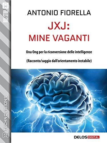 JxJ: mine vaganti (TechnoVisions) Antonio Fiorella