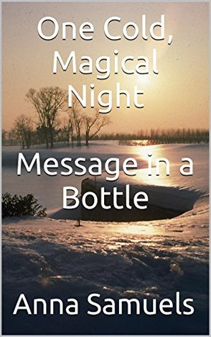 One Cold, Magical Night Message in a Bottle  by  Anna Samuels