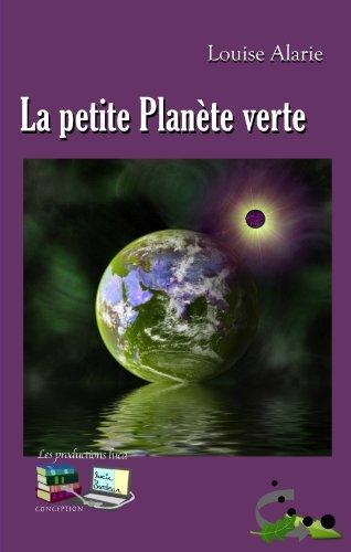 La petite planète verte  by  Louise Alarie