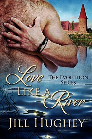 Love Like A River: A Historical Romance Novella (Evolution Book 6) Jill Hughey